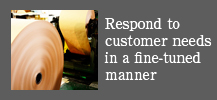 Respond to customer needs in a fine-tuned manner